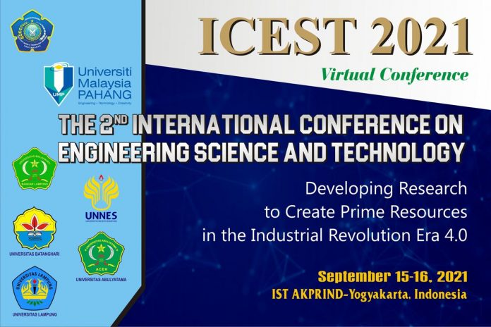 The 2nd International Conference on Engineering Science and Technology 2021 (ICEST 2021)